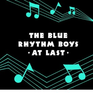BLUE RHYTHM BOYS, THE : At Last