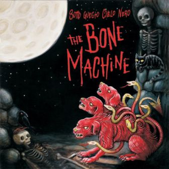 BONE MACHINE, THE : Sotto Questo Cielo Nero