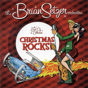 BRIAN SETZER ORCHESTRA, THE : Christmas rocks!