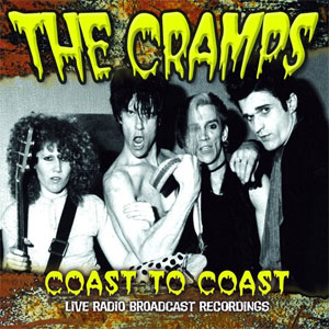 CRAMPS, THE : Coast To Coast (Live Radio Broadcast Recordings)
