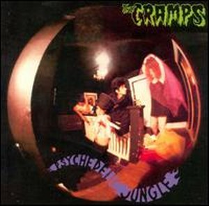 CRAMPS,THE : PSYCHEDELIC  JUNGLE