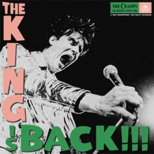 CRAMPS, THE : The King Is Back !