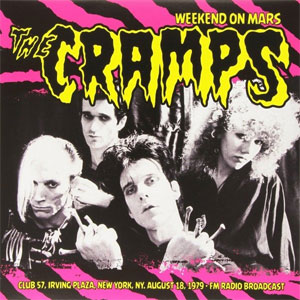 CRAMPS, THE : Weekend On Mars - Club 57, Irving Plaza, New York, NY Aug. 18, 1979-FM Radio Broadcast