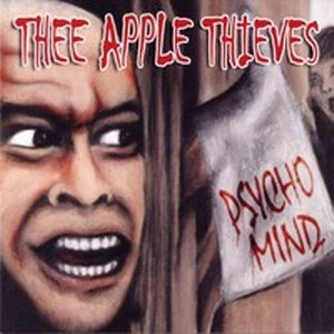APPLE THIEVES,THEE : Psycho Mind