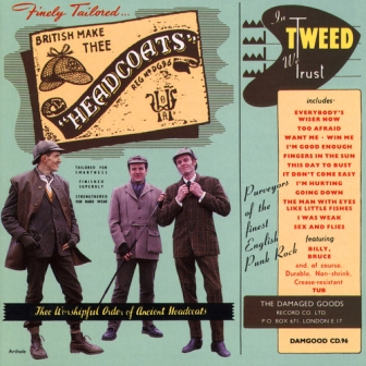 THEE HEADCOATES : in Tweed We Trust