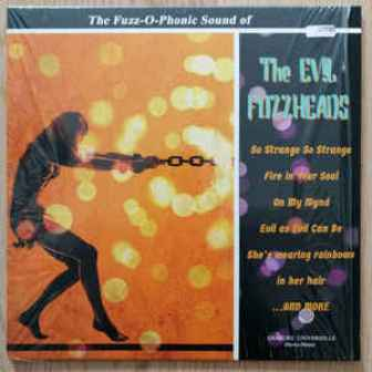 EVIL FUZZHEADS , THE : The Fuzz-o-Phonic Sound