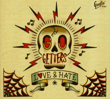 GO GETTERS, THE : Love & Hate