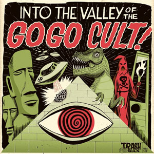 GO GO CULT, THE : Into the valley of the Go Go Cult