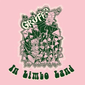 GRUFFS, THE : In Limbo Land