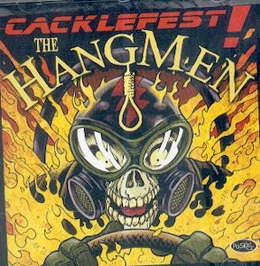 HANGMEN, THE : Cacklefest!