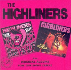 THE HIGHLINERS: BOUND FOR GLORY/SPANK'O'MATIC