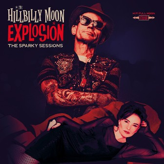 HILLBILLY MOON EXPLOSION, THE : The Sparky Sessions