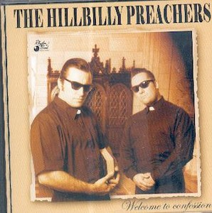 HILLBILLY PREACHERS, THE : Welcome To Confession
