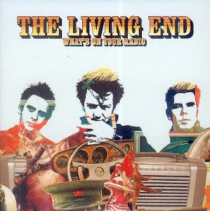 THE LIVING END: WHAT'S ON YOUR RADIO
