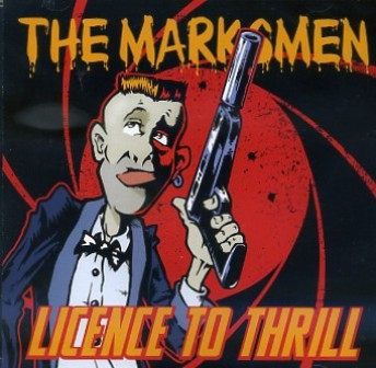 MARKSMEN, THE : License To Thrill