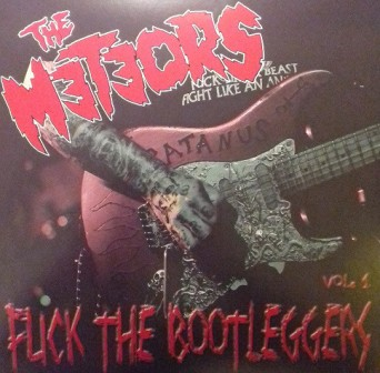 METEORS, THE : Fuck The Bootleggers Vol. 1