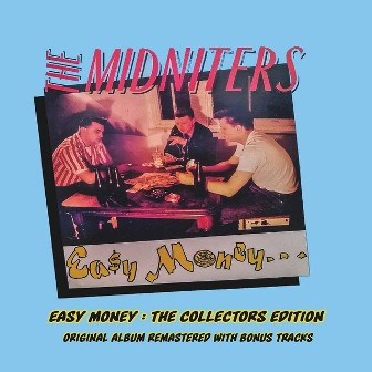 MIDNITERS, THE : Easy Money, The collectors edition