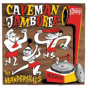 NEANDERTHALS, THE : Caveman Jamboree