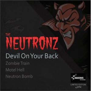 NEUTRONZ, THE : Devil On Your Back