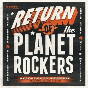 PLANET ROCKERS, THE : Return Of The Planet Rockers
