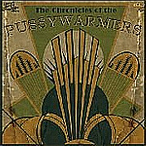 PUSSYWARMERS,THE : The Chronicles Of (The Pussywarmers)