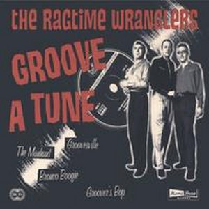 RAGTIME WRANGLERS,THE : Groove A Tone