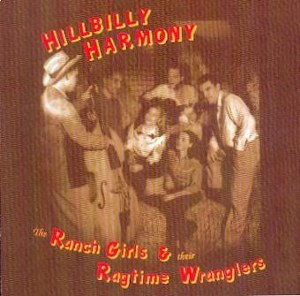 RANCH GIRLS & RAGTIME WRANGLERS : Hillbilly Harmony