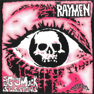 RAYMEN, THE : The Goo Goo Muck Sessions