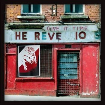 REVELLIONS,THE : GIVE IT TIME