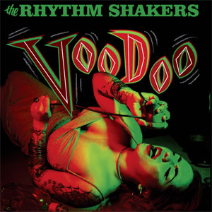 RHYTHM SHAKERS, THE : Voodoo