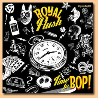 ROYAL FLUSH, THE : Time To Bop !