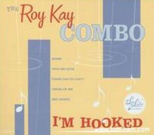 ROY KAY COMBO, THE : I'm Hooked