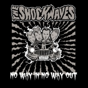 SHOCKWAVES, THE : No way in no way out