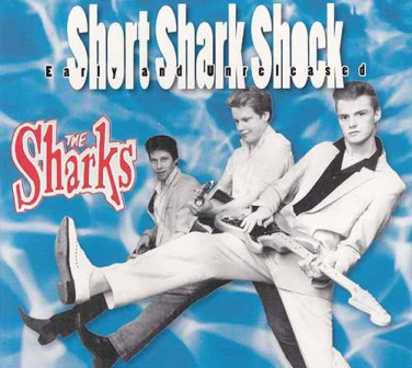SHARKS, THE : Short Shark Shock Early and Unreleased