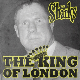 SHARKS, THE : The King Of London
