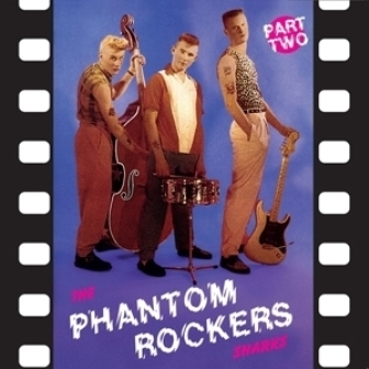 SHARKS, THE : Phantom Rockers Part 2