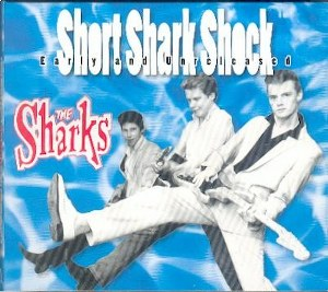 THE SHARKS: SHORT SHARK SHOCK EARLY AND UNRELEASED