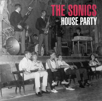 SONICS, THE : House Party e.p
