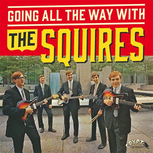 SQUIRES, THE : Going All The Way With The Squires!