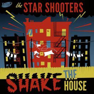 STAR SHOOTERS, THE : Shake The House