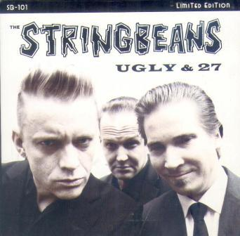 STRINGBEANS,THE : UGLY & 27