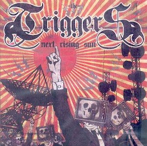 THE TRIGGERS: NEXT RISING SUN
