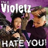 THE VIOLETZ: HATE YOU