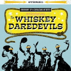 WHISKEY DAREDEVILS, THE : introducing The Whiskey Daredevils