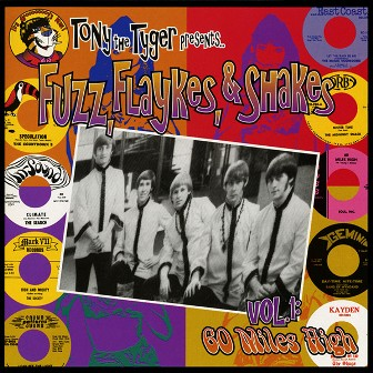TONY THE TIGER PRESENT FUZZ, FLAYKES & SHAKES : Vol. 1 : 60 miles High