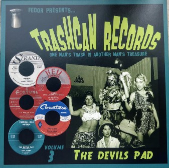TRASHCAN RECORDS : Vol. 3 - The Devil's Pad