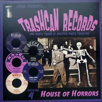 TRASHCAN RECORDS : Vol. 4 - House Of Horrors