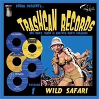 TRASH CAN RECORDS 1 : Wild Safari
