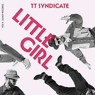 TT SYNDICATE : Little Girl Vol.II