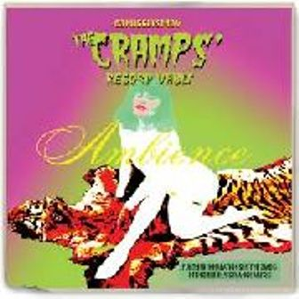 AMBIENCE : 63 Nuggets From The Cramps' Vault (2CD)